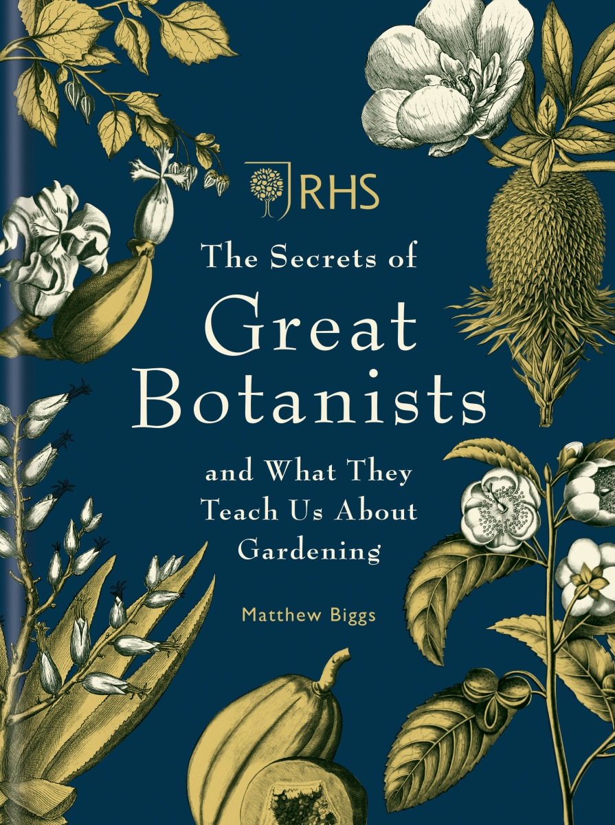 Book Review: The Secrets of Great Botanists and What They Teach Us About Gardening